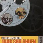 FILMING MARGINS: TANG SHU SHUEN, A FORGOTTEN HONG KONG WOMAN DIRECTOR, 香港大學出版社,2004
