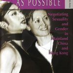 Yau Ching ed., AS NORMAL AS POSSIBLE: NEGOTIATING SEXUALITY AND GENDER IN MAINLAND CHINA AND HONG KONG, Hong Kong: Hong Kong University Press, 2010